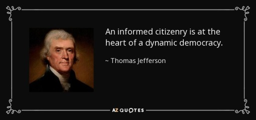 quote-an-informed-citizenry-is-at-the-heart-of-a-dynamic-democracy-thomas-jefferson-81-57-51